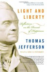 Light and Liberty: Reflections on the Pursuit of Happiness - Thomas Jefferson, Eric Petersen
