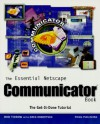 The Essential Netscape Communicator Book - Rob Tidrow