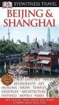 Beijing And Shanghai (Eyewitness Travel Guides) - Peter Neville-Hadley