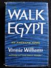 Walk Egypt - Vinnie Williams