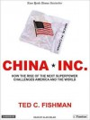 China, Inc.: How the Rise of the Next Superpower Challenges America and the World (MP3 Book) - Ted C. Fishman, Alan Sklar