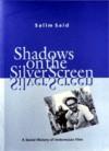 Shadows on the Silver Screen: A Social History of Indonesian Film - Salim Said, John H. McGlynn, Karl G. Heider, Toenggoel P. Siagian