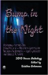 Bump in the Night: Horror Anthology 2010 - Bruce A. Sarte, Guy Quigley, Mustafa Gatollari, John Fitch V., Nickerson Jeffreys, Kristina Sclavunos