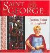 Saint George: Patron Saint of England - Lois Rock