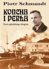 Koncha i perła: Życie gdyńskiego drogisty - Piotr Schmandt