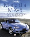 Mazda MX-5--The Full Story of the World's Favourite Sportscar - Brian Long