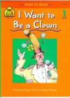 I Want to Be a Clown - Sharon Sliter Johnson, Barbara Gregorich, Sandy Bradley