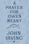 A Prayer for Owen Meany: Deluxe Modern Classic - John Irving