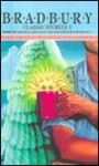 Classic Stories 1: The Golden Apples of the Sun & R Is for Rocket - Ray Bradbury