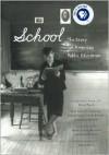 School: The Story of American Public Education - Sarah B. Patton, Sarah Mondale, James Anderson, Diane Ravitch, Larry Cuban, Carl Kaestle