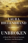 Unbroken: A World War II Story of Survival, Resilience, and Redemption - Laura Hillenbrand