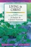 Living in Christ. J.I. Packer & C. Nystrom - J.I. Packer
