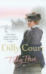 Tilly True - Dilly Court