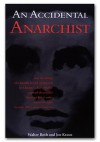 Accidental Anarchist An - Walter Roth, Joe Kraus
