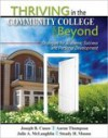 Thriving in the Community College and Beyond: Strategies for Academic Success and Personal Development - Joseph B. Cuseo, Aaron Thompson, Julie A. McLaughlin, Steady H. Moono, Claire Ellen, Ph.D. Weinstein