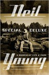 Special Deluxe: A Memoir of Life & Cars - Neil Young