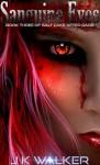 Sanguine Eyes - J.K. Walker