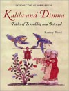 Kalila and Dimna: Fables of Friendship and Betrayal - Ramsay Wood
