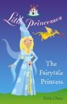 Little Princesses: The Fairytale Princess - Katie Chase, Leighton Noyes