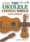 The Ukulele Chord Bible: GCEA Standard C6 Tuning 2, 160 Chords (Fretted Friends Series) - Tobe A. Richards