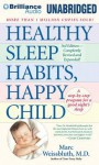 Healthy Sleep Habits, Happy Child - Marc Weissbluth, Paul Mantell