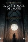 La cattedrale del mare - Ildefonso Falcones, Roberta Bovaia
