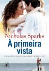 À primeira vista (Portuguese Edition) - Nicholas Sparks
