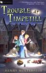 Trouble at Timpetill - Henry Winterfeld, William M. Hutchinson, Kyrill Schabert