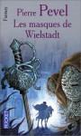 Les masques de Wielstadt - Pierre Pevel