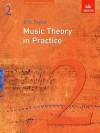 Music Theory in Practice: Grade 2 - Eric Taylor