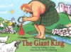 The Giant King - Kathleen T. Pelley, Maurie J. Manning