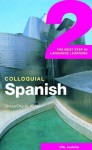Colloquial Spanish 2: The Next Step in Language Learning - Untza Utaola Alday, Untza Utaola Alday