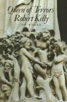 Queen of Terrors - Robert Kelly