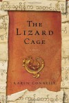 The Lizard Cage - Karen Connelly