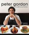 World In My Kitchen - Peter Gordon