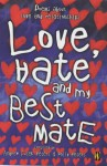 Love, Hate and My Best Mate: Poems About Love and Relationships - Andrew Fusek Peters, Polly Peters
