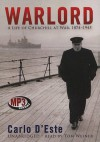 Warlord: A Life of Winston Churchill at War, 1874-1945 - Carlo D'Este, Tom Weiner