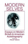 Modern Selves: Essays on Modern British and American Autobiography - Philip Dodd