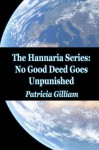 No Good Deed Goes Unpunished (The Hannaria Series, #3) - Patricia Gilliam
