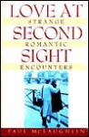 Love at Second Sight: Strange Romantic Encounters - Paul McLaughlin