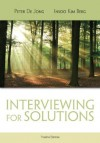 Interviewing for Solutions, 4th Edition (Psy 642 Introduction to Psychotherapy Practice) - Peter De Jong, Insoo Kim Berg