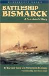 Battleship Bismarck: A Survivor's Story - Burkard von Müllenheim-Rechberg, Jack Sweetman