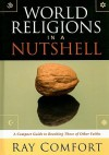 World Religions in a Nutshell: A Compact Guide to Reaching Those of Other Faiths - Ray Comfort