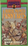 A Horse Named Funny Bits - Rose Marie Goble, John Hayes