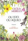 Ou Isto ou Aquilo - Cecília Meireles, Beatriz Berman
