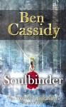 Soulbinder - Ben Cassidy