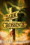 Dark Crossings Volume 3 - Sean Platt, David Wright
