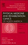 Current Trends in Neuromuscular Research: Assessing Function, Enhancing Performance, An Issue of Physical Medicine and Rehabilitation Clinics - Greg Carter, George H. Kraft