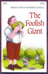 The Foolish Giant - Bruce Coville, Katherine Coville