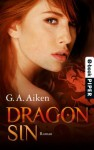 Dragon Sin: Roman (Dragon-Reihe, Band 5) (German Edition) - G. A. Aiken, Michael Siefener